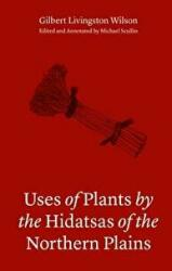 Uses of Plants by the Hidatsa of the Northern Plains (ISBN: 9780803246744)