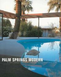 Palm Springs Modern - Adele C. Ygelman, Joseph Rosa (ISBN: 9780847844104)