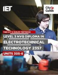 Level 3 NVQ Diploma in Electrotechnical Technology 2357 Units 305-306 Textbook (ISBN: 9780851932798)