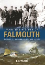 Maritime History of Falmouth - The Port, its Shipping and Pilotage Service (ISBN: 9780857042231)