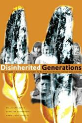 Disinherited Generations - Our Struggle to Reclaim Treaty Rights for First Nations Women & Their Descendants (ISBN: 9780888646422)