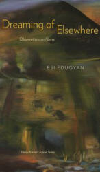 Dreaming of Elsewhere - Observations on Home (ISBN: 9780888648211)