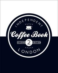 Independent Coffee Book: London (ISBN: 9780956658258)