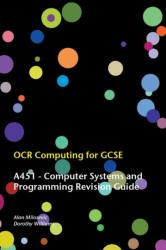 OCR Computing for GCSE - A451 Revision Guide (ISBN: 9780957140240)