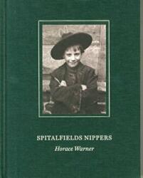 Spitalfields Nippers - Horace Warner (ISBN: 9780957656949)