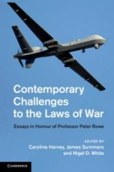 Contemporary Challenges to the Laws of War - Essays in Honour of Professor Peter Rowe (ISBN: 9781107063556)