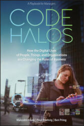 Code Halos - How the Digital Lives of People, Things, and Organizations are Changing the Rules of Business (ISBN: 9781118862070)