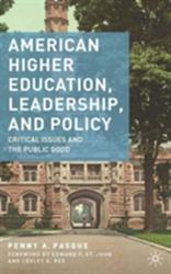 American Higher Education, Leadership, and Policy - Critical Issues and the Public Good (ISBN: 9781137454454)