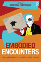 Embodied Encounters - New Approaches to Psychoanalysis and Cinema (ISBN: 9781138795259)