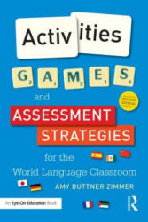 Activities, Games, and Assessment Strategies for the World Language Classroom (ISBN: 9781138827295)
