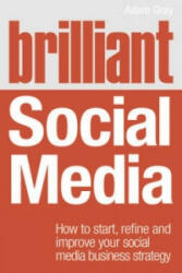 Brilliant Social Media - How to Start, Refine and Improve Your Social Business Media Strategy (ISBN: 9781292001135)