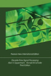 Discrete-Time Signal Processing: Pearson New International Edition - Alan Oppenheim & Ronald Schafer (ISBN: 9781292025728)