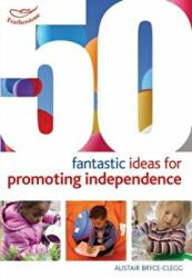 50 Fantastic Ideas for Promoting Independence (ISBN: 9781408179543)