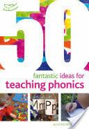 50 Fantastic Ideas For Teaching Phonics (ISBN: 9781408193976)