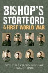 Bishop's Stortford in the First World War (ISBN: 9781445632704)