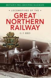 Locomotives of the Great Northern Railway - Britain's Pre-grouping Railways (ISBN: 9781445634159)