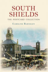 South Shields the Postcard Collection (ISBN: 9781445634463)