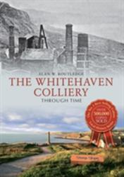 Whitehaven Colliery Through Time (ISBN: 9781445640037)