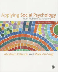Applying Social Psychology - From Problems to Solutions (ISBN: 9781446249086)