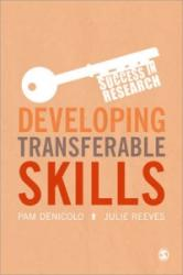 Developing Transferable Skills - Enhancing Your Research and Employment Potential (ISBN: 9781446260340)