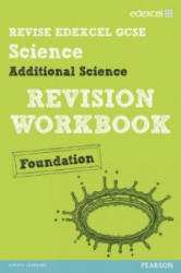 Revise Edexcel: Edexcel GCSE Additional Science Revision Workbook Foundation - Print and Digital Pack (ISBN: 9781446904855)