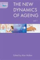 New Dynamics of Ageing Volume 1 - Alan Walker (ISBN: 9781447314738)