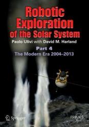 Robotic Exploration of the Solar System (ISBN: 9781461448112)