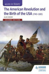 The Access to History: The American Revolution and the Birth of the USA 1740-1801 (ISBN: 9781471838767)