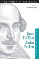 Joyce, T. S. Eliot, Auden, Beckett: Great Shakespeareans: Volume XII (ISBN: 9781472518507)