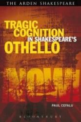 Tragic Cognition in Shakespeare's Othello - Beyond the Neural Sublime (ISBN: 9781472523464)