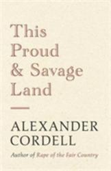 This Proud and Savage Land (ISBN: 9781473605060)
