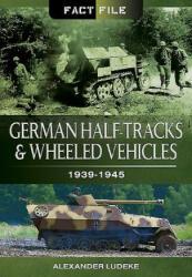 German Half-Tracks and Wheeled Vehicles (ISBN: 9781473824003)