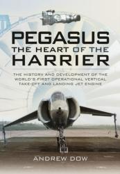 Pegasus - The Heart of the Harrier (ISBN: 9781473827608)