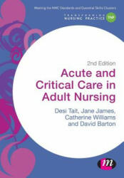 Acute and Critical Care in Adult Nursing (ISBN: 9781473912311)