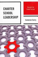 Charter School Leadership - Elements for School Success (ISBN: 9781475803266)