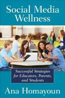Social Media Wellness (ISBN: 9781483358185)