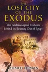 Lost City of the Exodus - The Archaeological Evidence Behind the Journey out of Egypt (ISBN: 9781591431893)