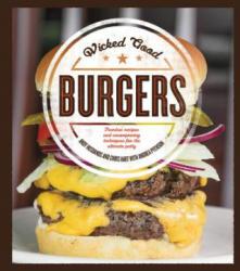 Wicked Good Burgers (ISBN: 9781592336852)