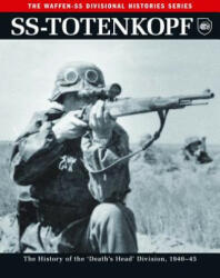 SS: Totenkopf - The History of the Third SS Division 1933 - 45 (ISBN: 9781782742517)