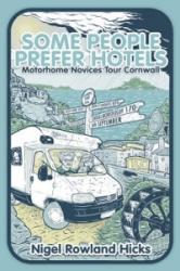 Some People Prefer Hotels - Motorhome Novices Tour Cornwall (ISBN: 9781783061433)