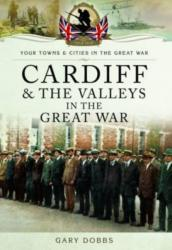 Cardiff and the Valleys in the Great War (ISBN: 9781783463558)