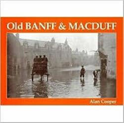 Old Banff and Macduff (ISBN: 9781840330854)