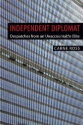 Independent Diplomat - Carne Ross (ISBN: 9781849044387)