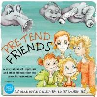 Pretend Friends - A Story About Schizophrenia and Other Illnesses That Can Cause Hallucinations (ISBN: 9781849056243)