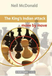 King's Indian Attack: Move by Move (ISBN: 9781857449884)