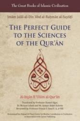 Perfect Guide to the Sciences of the Qur'an - Al-itqan Fi 'ulum Al-Qur'an (ISBN: 9781859642429)