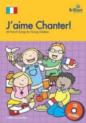J'aime Chanter! - 20 French Songs for Young Children (ISBN: 9781905780112)