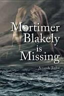 Mortimer Blakely is Missing (ISBN: 9781906600938)