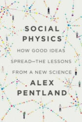 Social Physics - How Good Ideas Spread - The Lessons from a New Science (ISBN: 9781922247551)