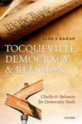 Tocqueville, Democracy, and Religion - Checks and Balances for Democratic Souls (ISBN: 9780199681150)
